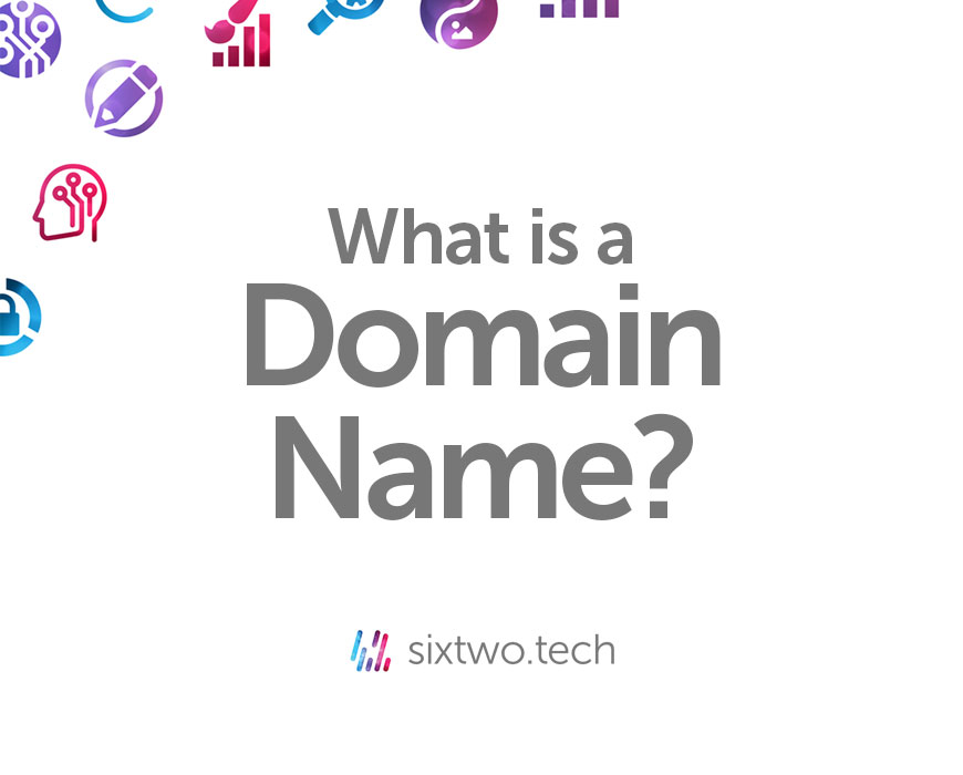 What is a domain name? Jargon Busted vlog Six Two Tech