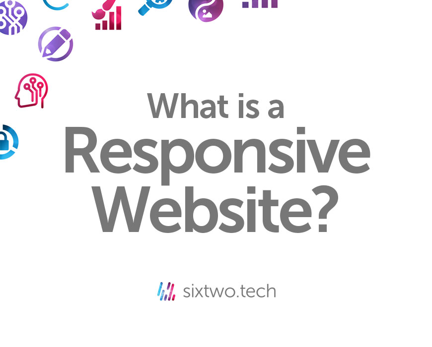 What is a responsive website? Jargon Busted vlog Six Two Tech