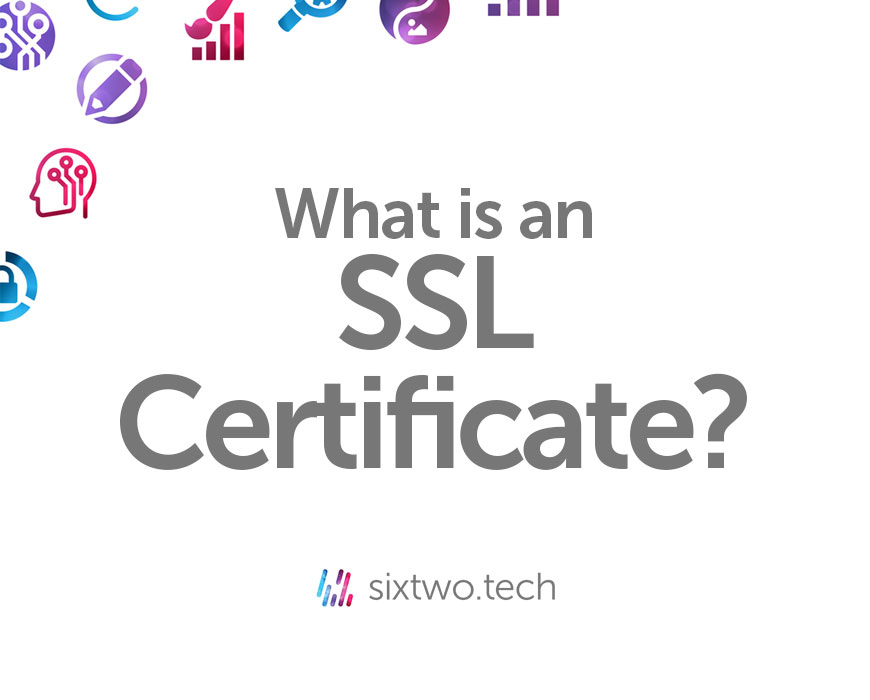 What is an SSL Certificate Jargon Busted vlog Six Two Tech
